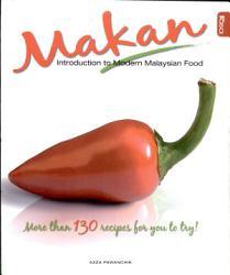 Makan Introduction To Modern Malaysia Food Book PDF