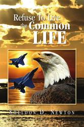 Refuse To Live The Common Life Book PDF