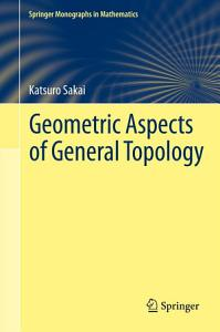 Geometric Aspects of General Topology PDF