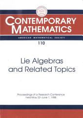 Lie Algebras and Related Topics: Proceedings of a Research Conference Held May 22-June 1, 1988, with Support from the National Science Foundation