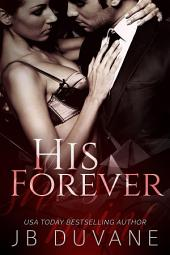 His Forever: She's Mine: A Dark Romance Series, Book 3