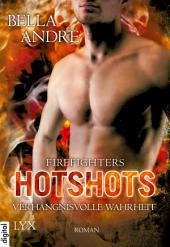 Hotshots - Firefighters - Verhängnisvolle Wahrheit