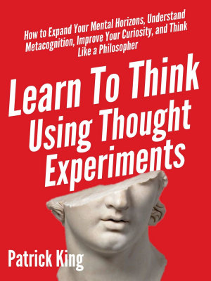 Learn To Think Using Thought Experiments
