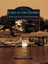 Lake of the Ozarks: Vintage Vacation Paradise