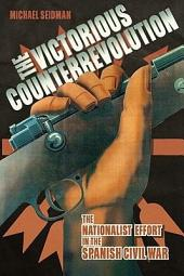 The Victorious Counterrevolution: The Nationalist Effort in the Spanish Civil War