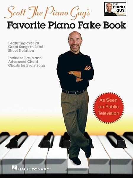 Scott The Piano Guy's Favorite Piano Fake Book (Songbook)