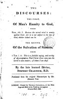 Two discourses  the first  Of man s enmity to God     The second  Of the salvation of sinners  Publ  by E  Veel PDF
