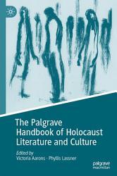 The Palgrave Handbook of Holocaust Literature and Culture PDF