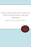 Official Publications of the Colony and State of North Carolina  1749 1939 PDF