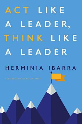 Act Like a Leader  Think Like a Leader PDF
