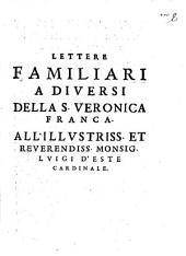 Lettere Familiari A Diversi Della S. Veronica Franca [!]