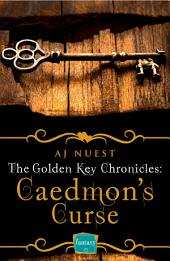 Caedmon's Curse (The Golden Key Chronicles, Book 3)