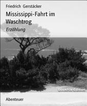 Mississippi-Fahrt im Waschtrog: Erzählung