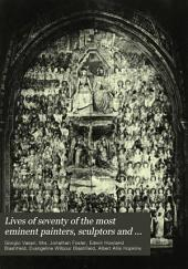 Lives of Seventy of the Most Eminent Painters, Sculptors and Architects: Volume 1