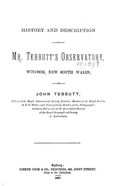 Download History and Description of Mr  Tebbutt s Observatory  Windsor  New South Wales Book