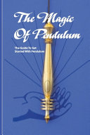 The Magic Of Pendulum  The Guide To Get Started With Pendulum
