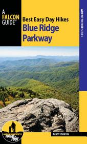 Best Easy Day Hikes Blue Ridge Parkway: Edition 3