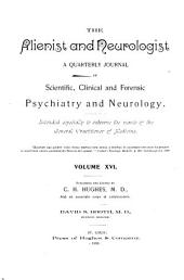 The Alienist and Neurologist: Volume 16