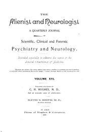 The Alienist and Neurologist: Volume 16
