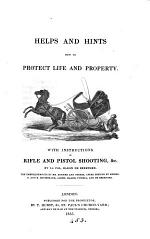 Helps and hints how to protect life and property. [Followed by] Particulars and recommendations of the Stadium, or British national arena for manly and defensive exercises