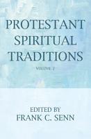 Protestant Spiritual Traditions  Volume Two PDF