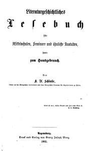Literaturgeschichtliches Lesebuch f  r Mittelschulen  Seminare und   hnliche Anstalten sowie zum Hausgebrauch PDF