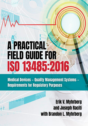 A Practical Field Guide For ISO 13485 2016