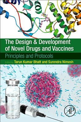 The Design and Development of Novel Drugs and Vaccines