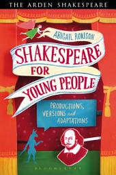 Shakespeare for Young People: Productions, Versions and Adaptations