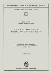 Variational Principles in Thermo- and Magneto-Elasticity: Course held at the Department for Mechanics of Deformable Bodies October 1970