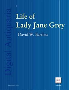 Life of Lady Jane Grey Book