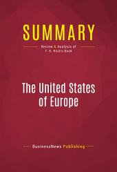 Summary of The United States of Europe: The New Superpower and the End of American Supremacy - T.R. Reid