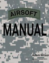 Airsoft Manual: All you need to know about airsoft