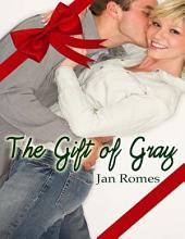 The Gift of Gray