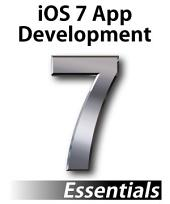 iOS 7 App Development Essentials: Developing iOS 7 iPhone and iPad Apps with Xcode 5