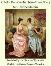Zuleika Dobson, or, An Oxford love story
