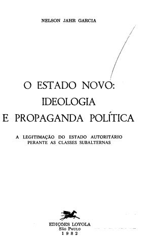 O Estado Novo Ideologia E Propaganda Politica