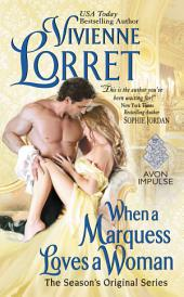 When a Marquess Loves a Woman: The Season's Original Series