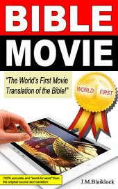 Bible Movie: The World's First Movie Translation of the Holy Bible (Christian Books - Biblical Fiction - Bible Study - World English Bible - Old Testament Book