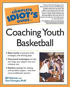 The Complete Idiot s Guide to Coaching Youth Basketball Book