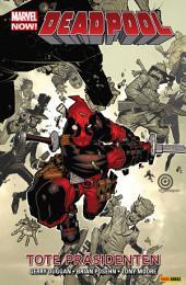 Marvel Now! PB Deadpool 1: Tote Präsidenten