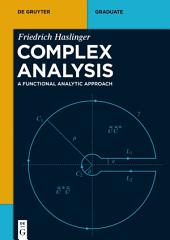 Complex Analysis: A Functional Analytic Approach