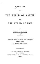Lessons from the World of Matter and the World of Man: Selected from Notes of Unpublished Sermons