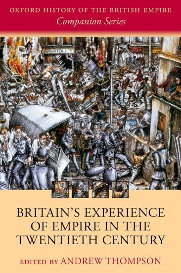 Britain s Experience of Empire in the Twentieth Century PDF