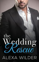 The Wedding Rescue Complete Series