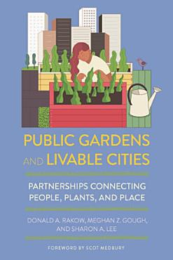 Public Gardens and Livable Cities PDF