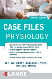 Case Files Physiology, Second Edition: Edition 2