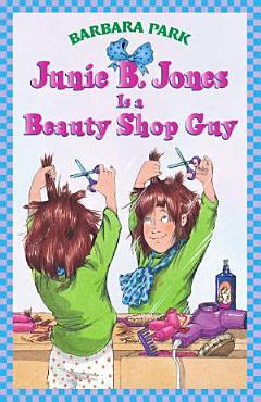 Junie B  Jones Is a Beauty Shop Guy PDF