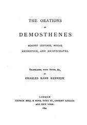 The Orations of Demosthenes: Against Leptines, Midias, Androtion, and Aristocrates