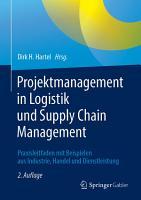 Projektmanagement in Logistik und Supply Chain Management PDF